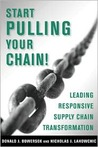 Start Pulling Your Chain!: Leading Responsive Supply Chain Transformation