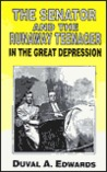 The Senator and the Runaway Teenager: In the Great Depression