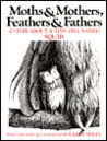 Moths and Mothers, Feathers and Fathers: A Story About a Tiny Owl Named Squib (Moths & Mothers, Feathers & Fathers)