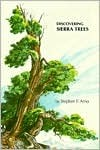 Discovering Sierra Trees by Stephen F. Arno