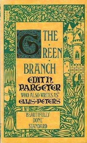 The Green Branch by Edith Pargeter