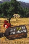 How Not To Live Abroad: Surviving Rustic Bliss in the Spanish Countryside