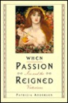 When Passion Reigned: Sex and Victorians