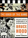 The Good of the Game: Recapturing Hockey's Greatness