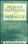 Human Happiness and Morality: A Brief Introduction to Ethics