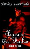 Against the Rules (Black Tie, Inc. #2)