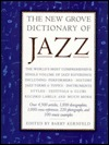 The New Grove Dictionary of Jazz by Barry Kernfeld
