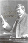 Stephen Leacock: His Remarkable Life