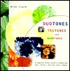 Duotones, Tritones, and Quadtones: A Complete Visual Guide to Enhancing Two-, Three-, and Four-Color Images