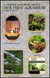 Step by Step Book About Our First Aquarium by Anmarie Barrie