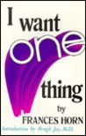 I Want One Thing: An Autobiography