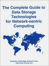 The Complete Guide to Data Storage Technologies for Network-Centric Computing