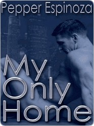 My Only Home by Pepper Espinoza