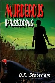 Murderous Passions by B.R. Stateham