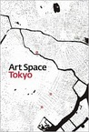 Art Space Tokyo: An Intimate Guide to the Tokyo Art World