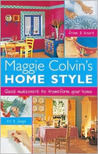 Maggie Colvin's Home Style: Quick Make-Overs to Transorm Your Home