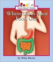 Where Does Your Food Go? by Wiley Blevins