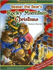 Beaser the Bear's Rocky Mountain Christmas [With CD]