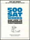 500 SAT Words, & How to Remember Them Forever!