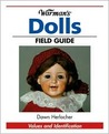 Warman's Dolls Field Guide: Values and Identification