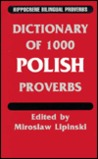 Dictionary of 1000 Polish Proverbs: With English Equivalents