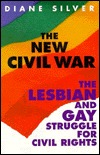 The New Civil War: The Lesbian and Gay Struggle for Civil Rights