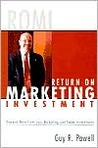 Return on Marketing Investment: Demand More from Your Marketing and Sales Investments