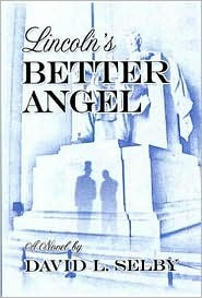 Lincoln's Better Angel by David Selby