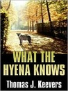 What The Hyena Knows