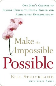 Make the Impossible Possible. One man's crusade to inspire ot... by Bill  Strickland