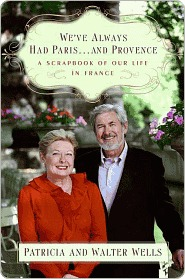 We've Always Had Paris...and Provence by Patricia Wells