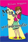 Mia the Melodramatic