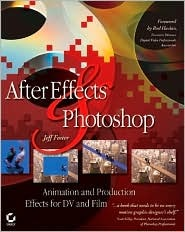 After Effects and Photoshop .: Animation and Production Effects for DV and Film [With CDROM]
