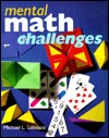 Mental Math Challenges by Michael L. Lobosco
