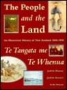 People and the Land / Te Tangata Me Te Whenua: An Illustrated History of New Zealand 1820-1920