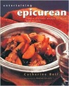 Entertaining Epicurean: Stylish, Seasonal Dishes to Share with Friends
