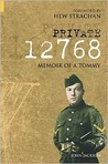 Private 12768: Memoir of a Tommy