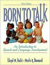 Born to Talk: An Introduction to Speech and Language Development with Audio CD