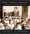 Brown V. Board Of Education: The Battle For Equal Education (Journey To Freedom)