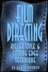 Film Directing: Killer Style And Cutting Edge Techniques
