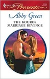 The Kouros Marriage Revenge by Abby Green