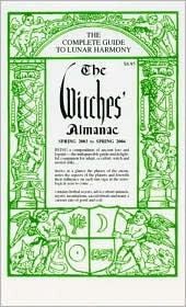The Witches' Almanac (Spring 2003 to Spring 2004): The Complete Guide to Lunar Harmony (Witches Almanac)