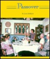 Passover: Festivals And Holidays (Holiday Collection)