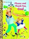 Please and Thank You, God (Padded Board Book)