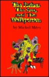 Father, the Son, and the Walkperson: And Other Sapiens-Fiction Stories