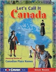 Let's Call It Canada by Susan Hughes