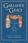 Garlands of Grace: An Anthology of Great Christian Poetry