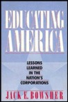 Educating America: Lessons Learned in the Nation's Corporations
