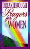 Breakthrough Prayers for Women by Victory House