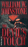 The Devil's Touch by William W. Johnstone